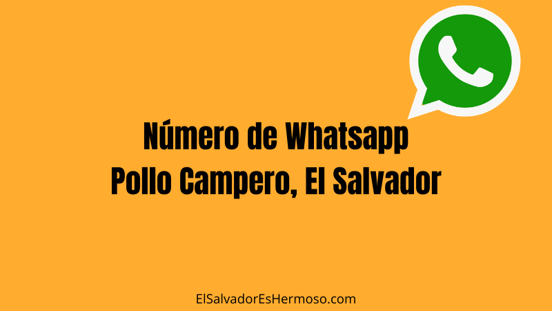 pollo-campero-whatsapp-el-salvador
